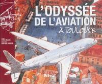 L'odyssée de l'aviation à Toulouse