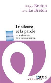 Le silence et la parole contre les excès de la communication