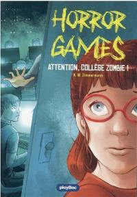 Horror games, Attention, collège zombie !
