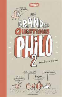 Pense pas bête. Volume 2, Les grandes questions philo pour les 7 à 107 ans