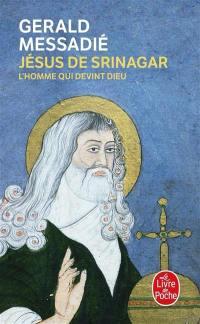 L'Homme qui devint Dieu. Volume 4, Jésus de Srinagar