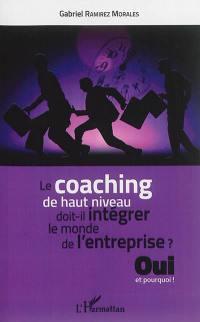 Le coaching de haut niveau doit-il intégrer le monde de l'entreprise ?