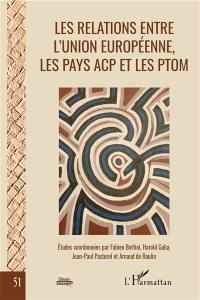 Les relations entre l'Union européenne, les pays ACP et les PTOM