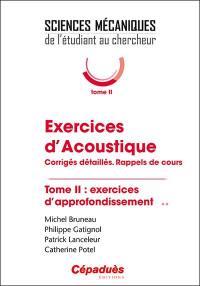 Exercices d'acoustique. Volume 2, Exercices d'approfondissement