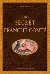 Guide secret de Franche-Comté