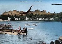 Je t'écris de Carcassonne. Volume 3, 1919-1939