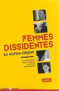 Femmes dissidentes au Moyen-Orient : entretiens avec Arna Mer Khamis, Nawal Al Saadawi, Lea Tsemel, Michal Schwartz