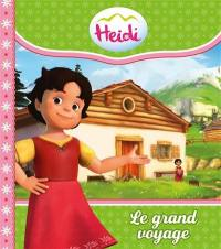 Heidi. Volume 1, Le grand voyage
