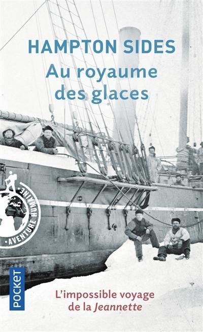 Au royaume des glaces : l'impossible voyage de la Jeannette