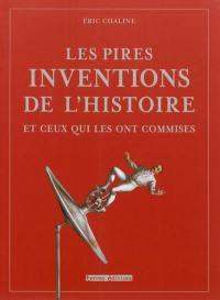 Les pires inventions de l'histoire