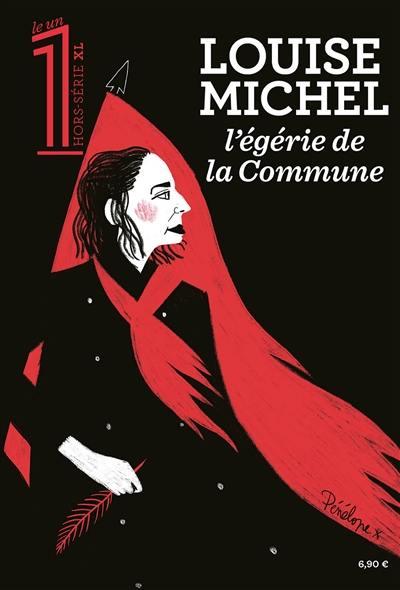 Le 1, hors-série XL, Louise Michel, l'égérie de la Commune