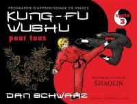 Kung-fu wushu pour tous. Volume 3, Cycle 3