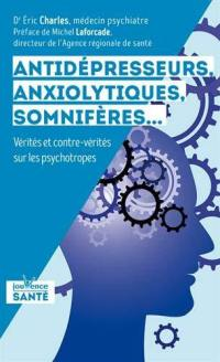 Antidépresseurs, anxiolytiques, somnifères...