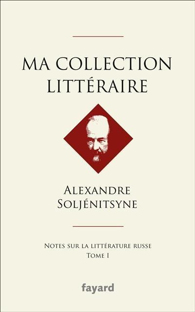 Ma collection littéraire. Volume 1,