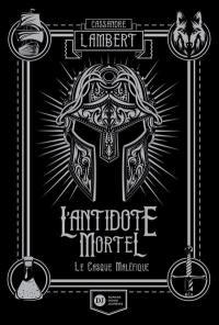 L'antidote mortel : afin que justice soit rendue. Vol. 2. Le casque maléfique
