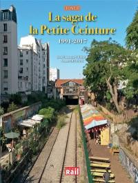 La saga de la Petite ceinture. Volume 2, 1991-2017