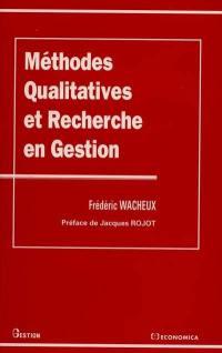 Méthodes qualitatives et recherche en gestion