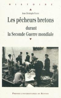 Les pêcheurs bretons durant la Seconde Guerre mondiale (1939-1945)