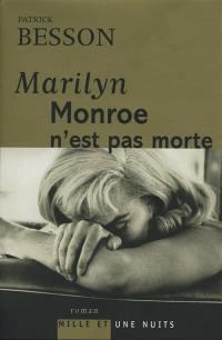 Marilyn Monroe n'est pas morte