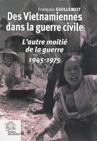 Des Vietnamiennes dans la guerre civile