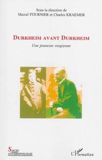 Durkheim avant Durkheim