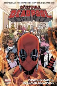 Détestable Deadpool. Volume 3, L'univers Marvel massacre Deadpool