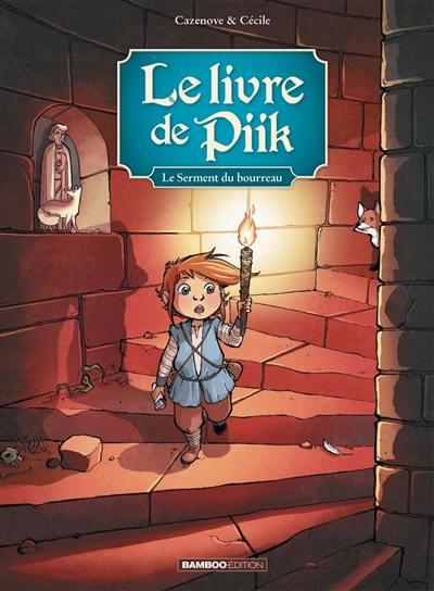 Le livre de Piik. Vol. 3. Le serment du bourreau