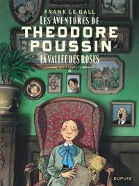 Les aventures de Théodore Poussin. Volume 3, La vallée des roses