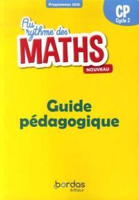 Au rythme des maths, CP, cycle 2 : guide pédagogique : programmes 2018