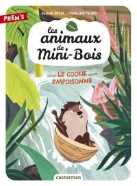 Les animaux de Mini-Bois. Vol. 1. Le cookie empoisonné