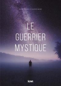 Le guerrier mystique