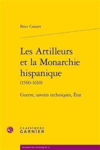 Les artilleurs et la monarchie hispanique (1560-1610)