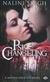 Psi-changeling. Volume 4, Mienne pour toujours