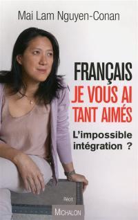 Français je vous ai tant aimés