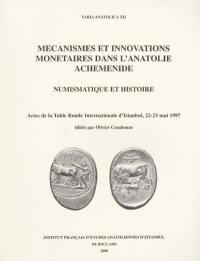 Mécanismes et innovations monétaires dans l'Anatolie achéménide