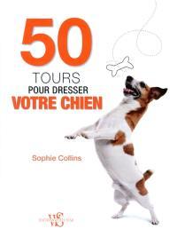 50 tours pour dresser votre chien