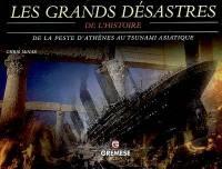 Les grands désastres de l'histoire