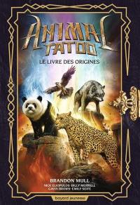 Animal tatoo, Le livre des origines