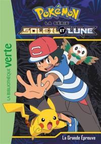 Pokémon : la série Soleil et lune. Vol. 7. La grande épreuve