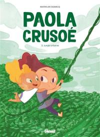 Paola Crusoé. Volume 3, Jungle urbaine
