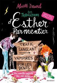 Les tribulations d'Esther Parmentier, sorcière stagiaire, Trafic sanglant, vampires sur les dents