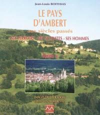 Le pays d'Ambert aux siècles passés. Volume 2,