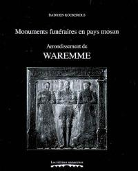 Monuments funéraires en pays mosan. Volume 7, Arrondissement de Waremme
