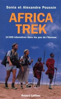 Africa Trek. Volume 2004, 14.000 kilomètres dans les pas de l'homme