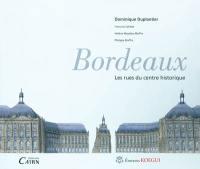 Bordeaux, les rues du centre historique