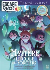Escape quest kids, hors série. n° 2, Mystère à l'école des sorciers