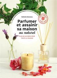 Parfumer et assainir sa maison au naturel