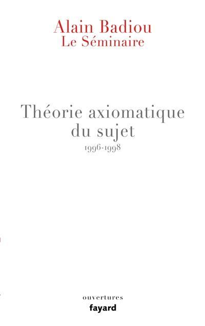 Le séminaire. Volume 13, Théorie axiomatique du sujet