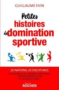 Petites histoires de domination sportive ou Pourquoi le handball en France, le plongeon en Chine et la boxe à Cuba ?