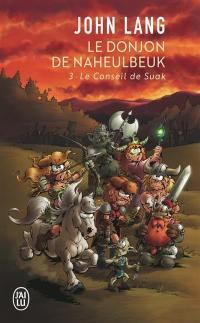 Le donjon de Naheulbeuk. Volume 3, Le conseil de Suak
